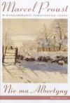 Nie ma Albertyny - Marcel Proust