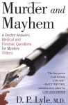 Murder and Mayhem: A Doctor Answers Medical and Forensic Questions for Mystery Writers - Douglas P. Lyle