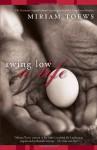 Swing Low - Miriam Toews