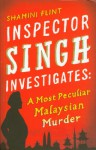 A Most Peculiar Malaysian Murder - Shamini Flint