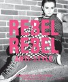 Rebel Rebel: Cutting Edge Fashion, Style Icons and the Importance of Sartorial Flair - Keanan Duffty, Paul Gorman
