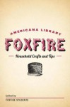 Household Crafts and Tips: The Foxfire Americana Library (12) - Foxfire Students