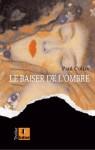 Le baiser de l'ombre (French Edition) - Paul Colize