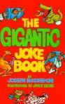 The Gigantic Joke Book - Joseph Rosenbloom, Joyce Behr