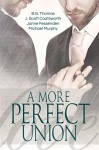 A More Perfect Union - B.G. Thomas, J. Scott Coatsworth, Jamie Fessenden, Michael Murphy
