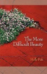 The More Difficult Beauty - Molly Fisk