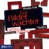 Der Bilderwächter (Jette und Merle 6) - Monika Feth, Julia Nachtmann, Regina Lemnitz, Jacob Weigert, JUMBO Neue Medien & Verlag GmbH