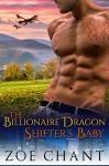 The Billionaire Dragon Shifter's Baby - Zoe Chant