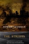 The Streets - Robert Dunbar