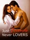 Just Friends, Never Lovers - Samantha Jones