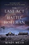The Last Act of Hattie Hoffman - Mindy Mejia