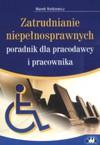 Zatrudnianie niepełnosprawnych - Rotkiewicz Marek