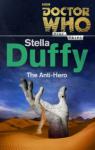 Doctor Who: The Anti-Hero - Stella Duffy