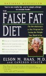 The False Fat Diet: The Revolutionary 21-Day Program for Losing the Weight You Think Is Fat - Elson M. Haas, Cameron Stauth