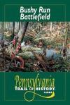 Bushy Run Battlefield: Pennsylvania Trail of History Guide - David Dixon