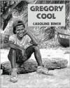 Gregory Cool - Caroline Binch