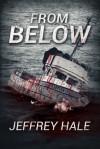 From Below - Jeffrey Hale