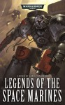 Legends of the Space Marines - Christian Dunn, Nick Kyme, Mitchel Scanlon, Jonathan Green