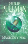 Magiczny nóż (The Subtle Knife) - Philip Pullman