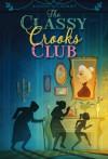 The Classy Crooks Club - Alison Cherry
