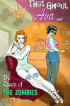 That Ghoul Ava and The Queen of the Zombies - TW Brown