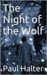 The Night of the Wolf - Paul Halter, John Pugmire