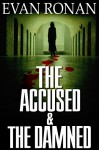 The Accused and the Damned: Book Three, the Eddie McCloskey Series (The Unearthed 3) - Evan Ronan