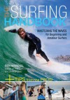 The Surfing Handbook: Mastering the Waves for Beginning and Amateur Surfers - Ben Marcus, Kara Kanter