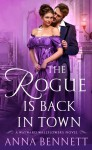 The Rogue Is Back in Town - Anna Bennett