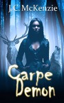 Carpe Demon (A Carus Novel Book 3) - J. C. McKenzie