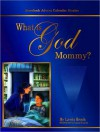 What is God, Mommy?: Storybook Advent Singles - Lewis Brech, Laura D. Lewis