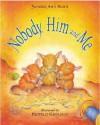 Nobody, Him And Me - Sandra Ann Horn