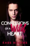 Confessions of a Wild Heart - Kade Boehme