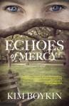 Echoes of Mercy: A Lowcountry Novel - Kim Boykin