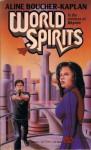 World Spirits - Aline Boucher Kaplan