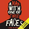 A Man With One of Those Faces - Caimh McDonnell, Morgan C. Jones