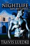 The Nightlife San Antonio - Travis Luedke