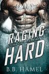 Raging Hard: A Stepbrother SEAL Romance (With bonus novel Based!) - B. B. Hamel