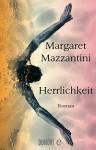Herrlichkeit: Roman - Margaret Mazzantini, Karin Krieger