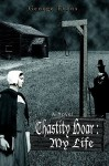 Chastity Hoar: My Life - George Evans