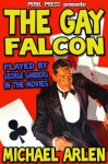 The Gay Falcon [Illustrated] - Michael Arlen