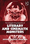 The Ashgate Encyclopedia of Literary and Cinematic Monsters - Jeffrey Andrew Weinstock