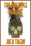 The Pineapple Republic - Jack Treby
