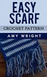 Easy Scarf: Crochet Pattern - Amy Wright