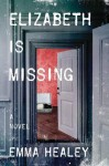 Elizabeth Is Missing - Emma Healey