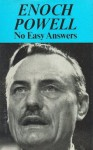 No Easy Answers - Enoch Powell
