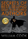 Secrets of Best-Selling Self-Published Authors: Indie Power Tips - William Cook, Matt Drabble, Matt Shaw, Mark Edward Hall, Michaelbrent Collings, April M. Reign, William Malmborg, Russell Blake, William Cook