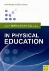 Contemporary Issues in Physical Education: International Perspectives - Ken Hardman, Ken Green