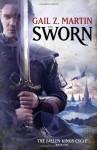 The Sworn - Gail Z. Martin