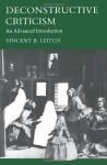 Deconstructive Criticism: An Advanced Reader - Vincent B. Leitch